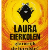 Kunststof reclamebord Laura Eierkolen, glansrijk de hardste
